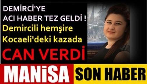 Demircili hemşire Kocaeli'deki kazada hayatını kaybetti