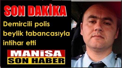 Demircili polis beylik tabancasıyla intihar etti