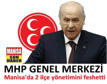 MHP Manisa'da 2 ilçe yönetimi feshedildi