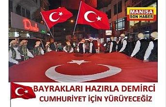 Bayrakları Hazırla Demirci Cumhuriyet İçin Yürüyeceğiz