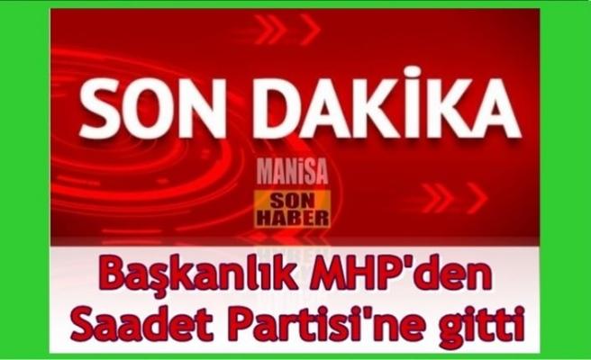 Başkanlık MHP'den Saadet Partisi'ne gitti