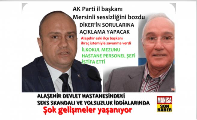 Alaşehir'deki skandallarla ilgili AK Parti Manisa İl Başkanı Sessizliğini Bozdu