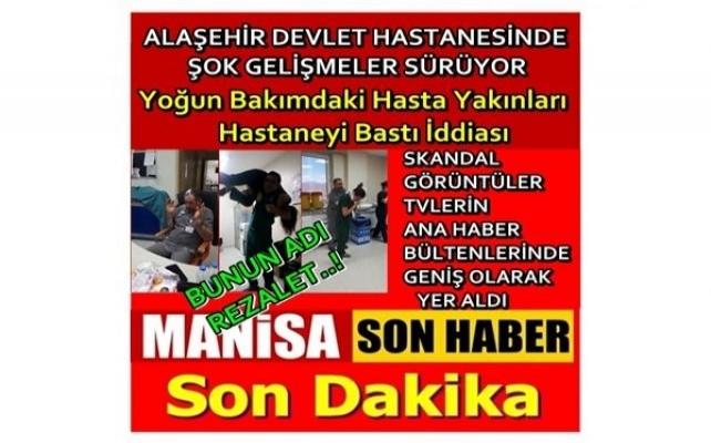 Alaşehir Devlet Hastanesinde Yine Şok ! Hasta Yakınları Hastaneyi Bastı İddiası