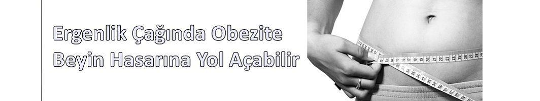 Ergenlik Çağında Obezite Beyin Hasarına Yol Açabilir