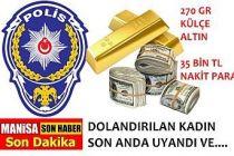 Polis olmasa külçe altın ve paralar gitmişti