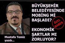 ÖZEL HABER-Büyükşehir Belediyesinde Mobing Mi Başladı?