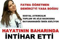 Demirci'de öğrenci iken herkesin çok sevdiği Fatma öğretmen ilçeyi yasa boğdu