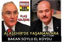 İçişleri Bakanı Soylu Alaşehir'deki olaylara el koydu
