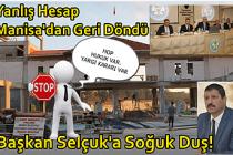 """Başkan Selçuk'a Soğuk Duş! Yanlış Hesap Manisa'dan Geri Döndü, """" Hop, Hukuk Var"""""""