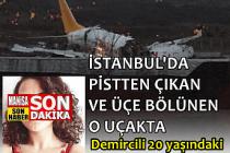 İstanbul'da pistten çıkan ve 3'e bölünen o uçakta Demircili  genç kız da vardı