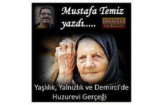 Yaşlılık, Yalnızlık ve Demirci'de Huzurevi...