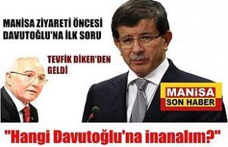 Manisa Ziyareti Öncesi Davutoğlu'na ilk soru Tevfik Diker'den geldi