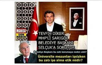 MHP'li Sarıgöl Belediye Başkanı Selçuk'a Diker'den sorular