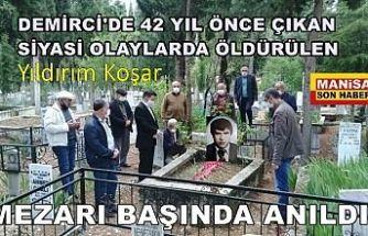 Demirci'de 42 yıl Önce Çıkan Olaylarda Öldürülen Yıldırım Koşar Mezarı Başında Anıldı
