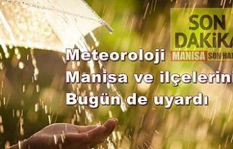 Son Dakika! Meteoroloji Manisa ve ilçelerini bugün de uyardı