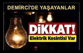 Dikkat! Demirci'de Elektrik Kesintisi Yapılacak