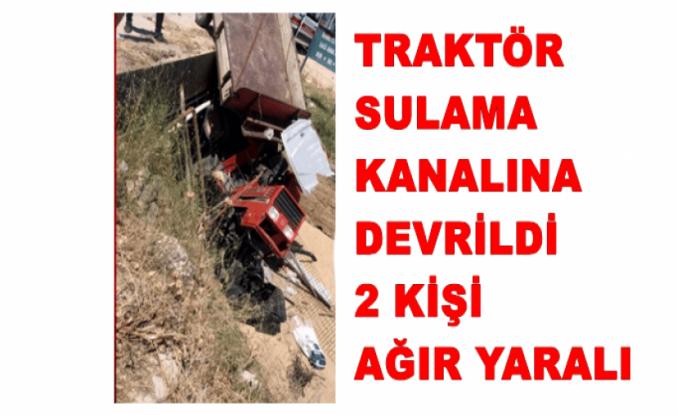 Traktör Su  Kanalına Devrildi 2 Kişi Ağır yaralı