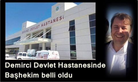 Demirci Devlet Hastanesinde Başhekim belli oldu